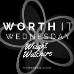 Worth It Wednesday: Weight Watchers