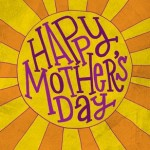 Our Mother's Day Wishes and Such…