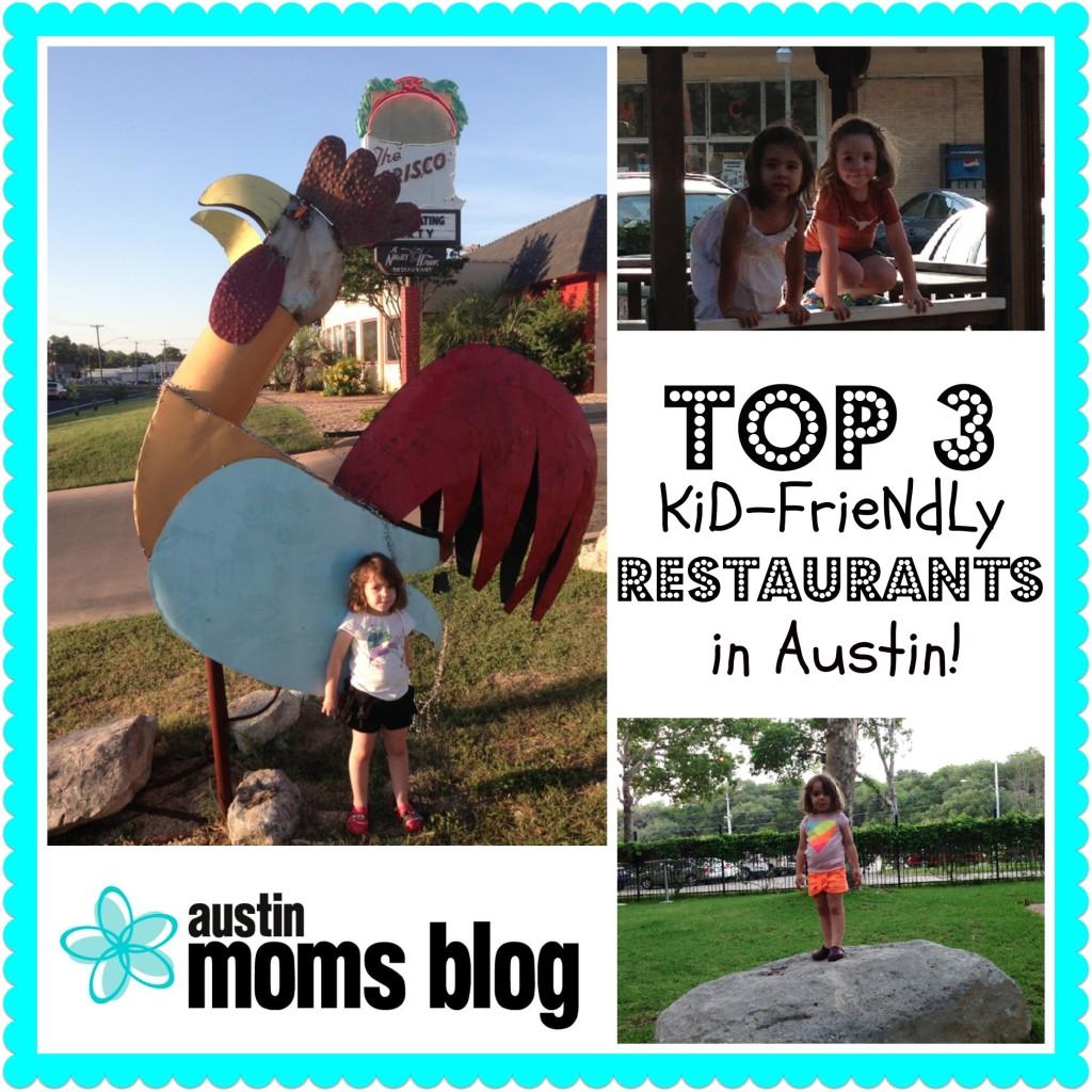 My Top 3 Austin Kid Friendly Restaurants