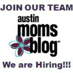 Want to Join Our Team? Get Your Blog On with Austin Moms Blog!