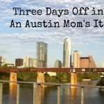 Three Days Off in Austin: My Itinerary