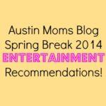 Spring Break Entertainment for Kids