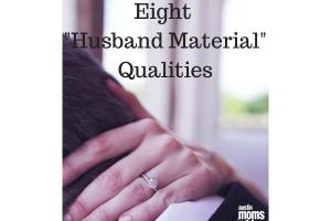 8 Husband Material Qualities