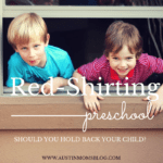 Should You Be Red-Shirting Your Preschooler?
