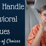 The Power of Choices & How to Handle Bad Behavior