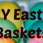 DIY: Alternatives to an Easter Basket