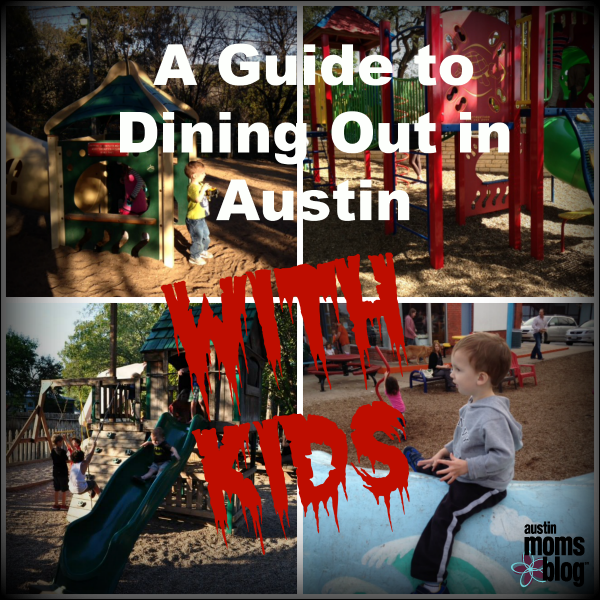 A Guide to Dining Out in Austin with Kids