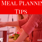 """What's for Dinner?"" 10 Meal Planning Tips!"