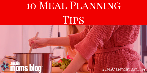 10 Meal Planning Tips, Austin Moms Blog
