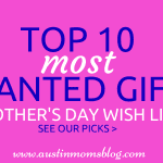 Top 10 Mother's Day Wish List