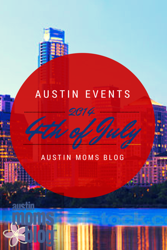 Austin Moms Blog presents 4th of July events in Austin, TX