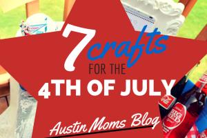 7 Fourth of July crafts on Austin Moms Blog