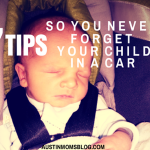 7 Tips So You Never Forget Your Child in a Car