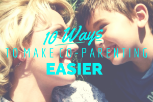 10 Ways to Make Co-Parenting Easier, Austin Moms Blog