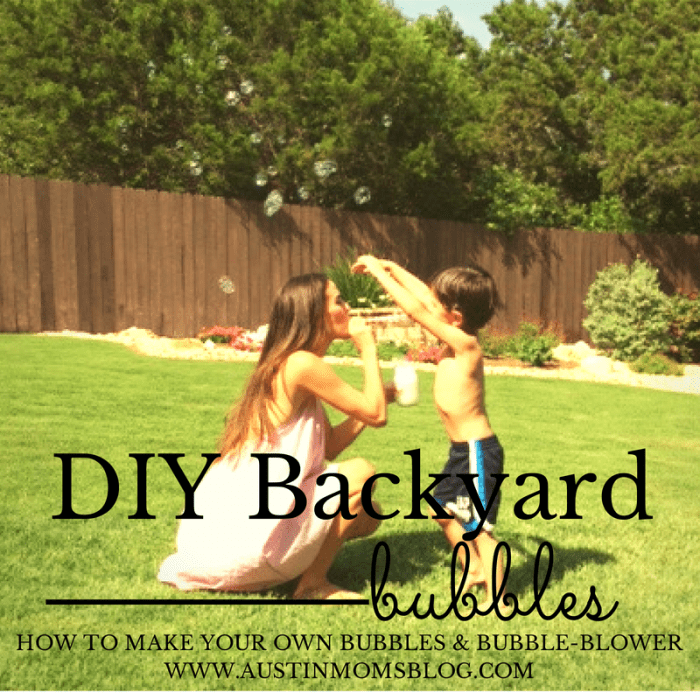 DIY Bubbles & Bubble-Blower, Austin Moms Blog
