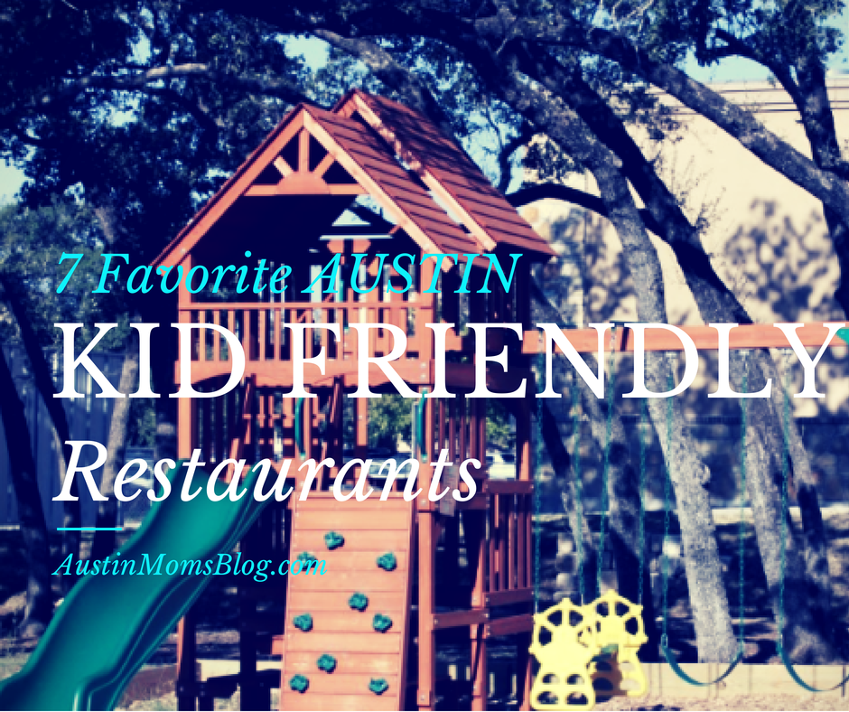 7 Favorite Austin Kid Friendly Restaurants