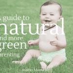 A Guide to Natural & Green Parenting in Austin