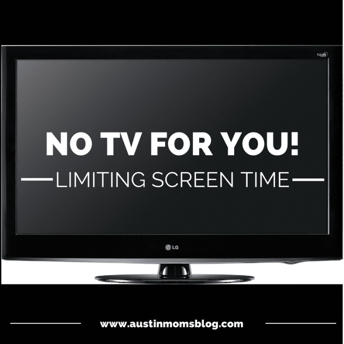 Limiting Screen Time For Kids, Austin Moms Blog