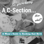 So you're having a C-Section.  Now what?