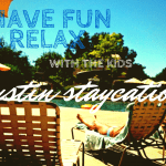 6 Ways to Enjoy A Staycation with Kids