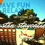 6 Ways to Enjoy A Staycation with Kids