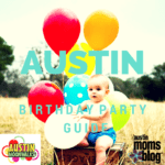 A Guide to Birthday Parties in Austin