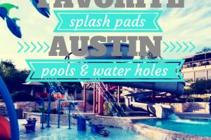 Austin Moms Blog Favorite Water Holes, Pools, and Splash Pads