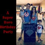 A Super Hero Party: 4 Year Recap