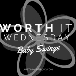 Worth It Wednesday: Baby Swings