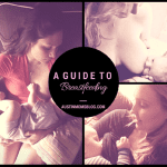 A Guide to Breastfeeding: Everything You Ever Needed to Know