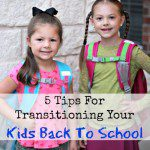 5 Tips For Transitioning Kids Back to School