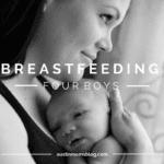 Breastfeeding FOUR Boys: World Breastfeeding Week