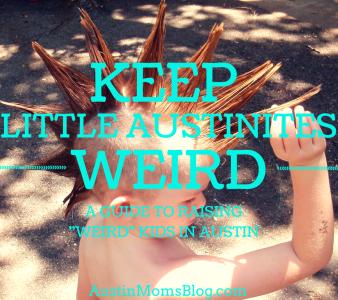 austin-moms-blog-keep-little-austinites-weird