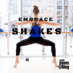 Barre3: Embrace the Shakes