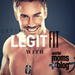"Getting ""legit"" fit with Austin Moms Blog"