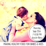 Moms in the Know: Making Healthy Food for Babes & Kids