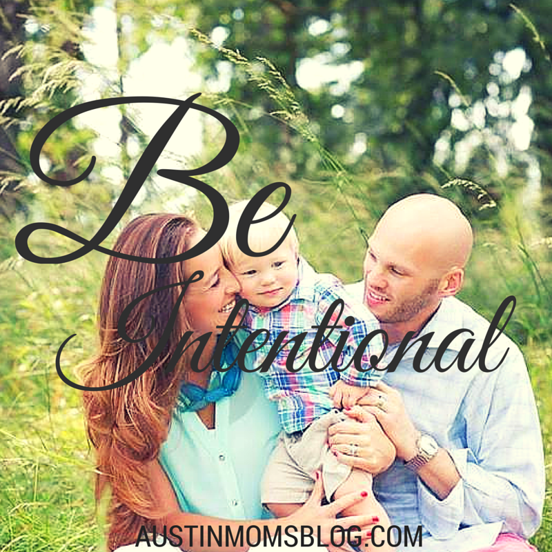 austin-moms-blog-be-intentional
