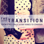 The Transition From 0 to 1 Child: A Few Things to Consider