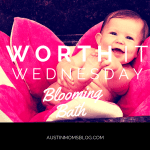 Worth It Wednesday: Blooming Bath