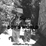 10 Signs That You Are Living in a Boy's World