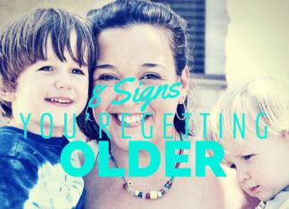 austin-moms-blog-8-signs-youre-getting-older