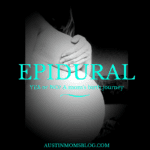 Epidural? One Mom's Birth Journey