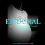 Epidural? One Mom's Birth Journey