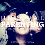 Unequal Parenting: Why Equality Isn't Always Best