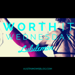 Worth It Wednesday: Lululemon Workout Attire