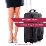 Working Moms & Business Trips