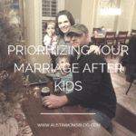 Prioritizing Your Marriage After Kids