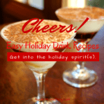Holiday Spirits: Three Cocktail Recipes