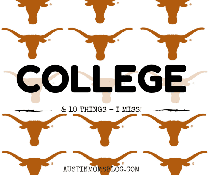 Austin Moms Blog | 10 Things I Miss About College