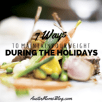 Tips to Maintain Your Weight During the Holidays